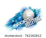 volleyball text on an abstract... | Shutterstock .eps vector #762182812