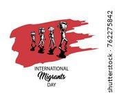 international migrants day ... | Shutterstock .eps vector #762275842