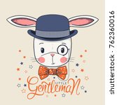 cute rabbit with bowler hat.... | Shutterstock .eps vector #762360016