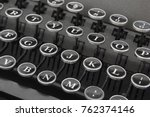 the keyboard of old typewriter. ... | Shutterstock . vector #762374146