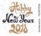 hpppy new year 2018.hand drawn... | Shutterstock .eps vector #762407056