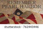 remember pearl harbor... | Shutterstock . vector #762443446