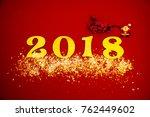 2018 happy new year background. ... | Shutterstock . vector #762449602
