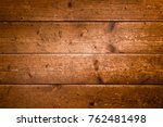 rustic wood planks background ... | Shutterstock . vector #762481498