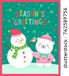 cute snowman  polar bear and... | Shutterstock .eps vector #762589756