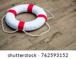 close up lifebuoy all water... | Shutterstock . vector #762593152