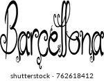 barcellona text sign... | Shutterstock .eps vector #762618412
