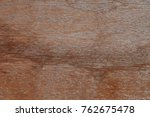 wood of a table   Shutterstock . vector #762675478