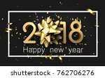 grey 2018 happy new year... | Shutterstock .eps vector #762706276