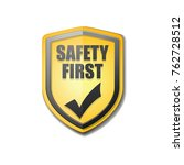 safety first shield sign | Shutterstock .eps vector #762728512