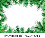 fir branch decorative frame on... | Shutterstock .eps vector #762793756