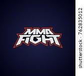 mma fight logo. mixed martial... | Shutterstock .eps vector #762835012