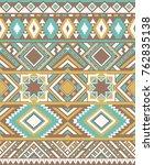 seamless ethnic pattern... | Shutterstock .eps vector #762835138