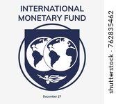 international monetary fund day.... | Shutterstock .eps vector #762835462