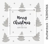christmas greeting tree frame... | Shutterstock .eps vector #762840466