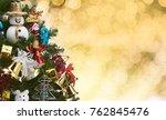 beautiful decorated tree... | Shutterstock . vector #762845476