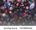 abstract bokeh blurred light... | Shutterstock .eps vector #762888466