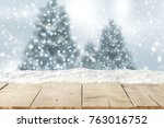 snow background and christmas... | Shutterstock . vector #763016752