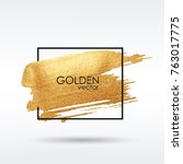 gold grunge texture in a frame. ... | Shutterstock .eps vector #763017775