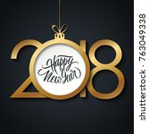 2018 happy new year greeting... | Shutterstock .eps vector #763049338
