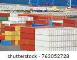 cargo container stack in port... | Shutterstock . vector #763052728
