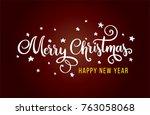 hand lettering merry christmas... | Shutterstock .eps vector #763058068