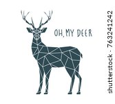 oh my deer  vector illustration.... | Shutterstock .eps vector #763241242