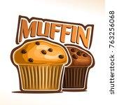 vector logo for muffin  poster... | Shutterstock .eps vector #763256068