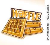 vector logo for belgian waffle  ... | Shutterstock .eps vector #763256086