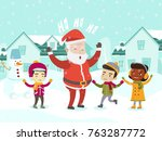 happy santa claus with a group... | Shutterstock .eps vector #763287772