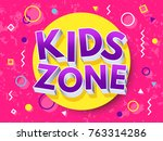 kids zone cartoon inscription.... | Shutterstock .eps vector #763314286