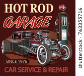 vintage hot rod garage poster. | Shutterstock .eps vector #763355716