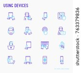 using devices thin line icons... | Shutterstock .eps vector #763379836
