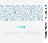 hygiene concept with thin line... | Shutterstock .eps vector #763380115