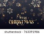 merry christmas lettering... | Shutterstock .eps vector #763391986