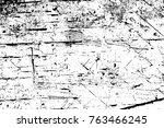grunge black and white pattern. ... | Shutterstock . vector #763466245
