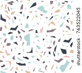 seamless pattern with terrazzo... | Shutterstock .eps vector #763522045