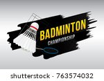 badminton championship badge... | Shutterstock .eps vector #763574032