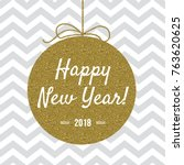 happy new year 2018 card with... | Shutterstock .eps vector #763620625