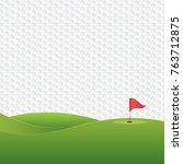 golf background. golf course... | Shutterstock .eps vector #763712875