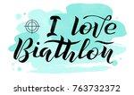 i love biathlon black lettering ... | Shutterstock .eps vector #763732372