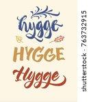 hygge hand modern lettering set.... | Shutterstock .eps vector #763732915
