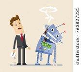 businessman look at the broken...   Shutterstock .eps vector #763827235