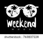 weekend mood typography  ... | Shutterstock .eps vector #763837228