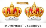 gold crown  king. 3d realistic... | Shutterstock .eps vector #763888996