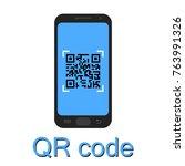 qr code in mobile phone....   Shutterstock .eps vector #763991326