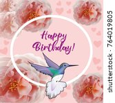 happy birthday flowers blossom... | Shutterstock .eps vector #764019805