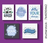 follow your dream. handdrawn... | Shutterstock .eps vector #764050462
