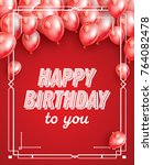 happy birthday card with red... | Shutterstock .eps vector #764082478