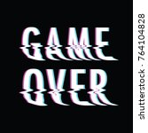 game over background glitch | Shutterstock .eps vector #764104828